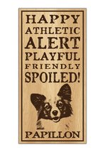 Wood Dog Breed Personality Sign - Spoiled Papil... - $12.99