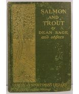Salmon and Trout Dean Sage 1902 American Sportsman Library  - $15.99