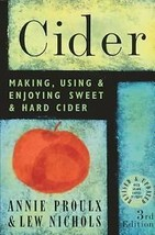 Cider : Making, Using and Enjoying Sweet and Hard Cider - $12.95
