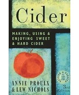 Cider : Making, Using and Enjoying Sweet and Ha... - $12.95