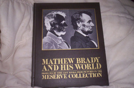 Mathew Brady & His World - $50.00