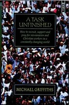 A Task Unfinished [Book] by Michael Griffiths 1854243136, 9781854243133 ... - $3.69