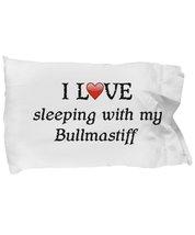 I Love My Bullmastiff Pillowcase - $9.75