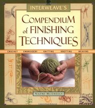 Interweave's Compendium of Finishing Techniques McEneely, Naomi - $49.45