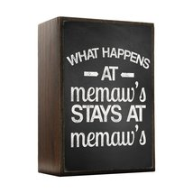 Inspired Home What Happens - Memaws Box Sign Size 4x5.5 - $14.70
