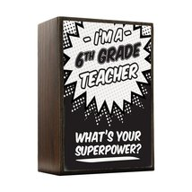 Inspired Home What's Your Superpower - 6th Grade Teacher Box Sign Size 4x5.5 - $14.70