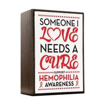 Inspired Home Hemophilia - Someone I Love Box Sign Size 4x5.5 - $14.70