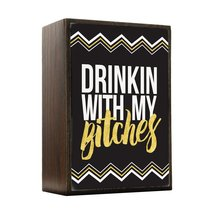 Inspired Home Drinkin With My Bitches - White and Gold Box Sign Size 4x5.5 - $14.70