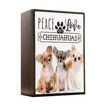 Inspired Home Peace Love and Chihuahuas - Real Life Box Sign Size 4x5.5 - $14.70