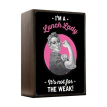 Inspired Home Lunch Lady - Not For The Weak Box Sign Size 4x5.5 - $14.70