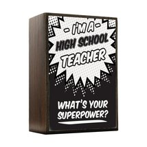 Inspired Home What's Your Superpower - High School Teacher Box Sign Size 4x5.5 - $14.70