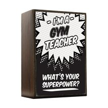 Inspired Home What's Your Superpower - Gym Teacher Box Sign Size 4x5.5 - $14.70