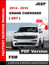 JEEP GRAND CHEROKEE SRT 2014 2015 2016 SERVICE REPAIR WORKSHOP MANUAL - $14.95