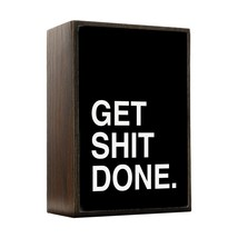 Inspired Home Get Shit Done. Box Sign Size 4x5.5 - $14.70
