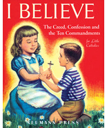 I Believe: The Creed, Confession and the Ten Commandments for Little Cat... - $21.95