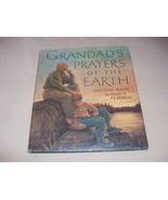 1999 1st Ed. GRANDAD'S PRAYERS OF THE EARTH; Douglas Wood  Illustr By P.... - $6.95