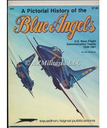 A Pictorial History of the Blue Angels USN Flight Demonstration Teams 19... - $59.75