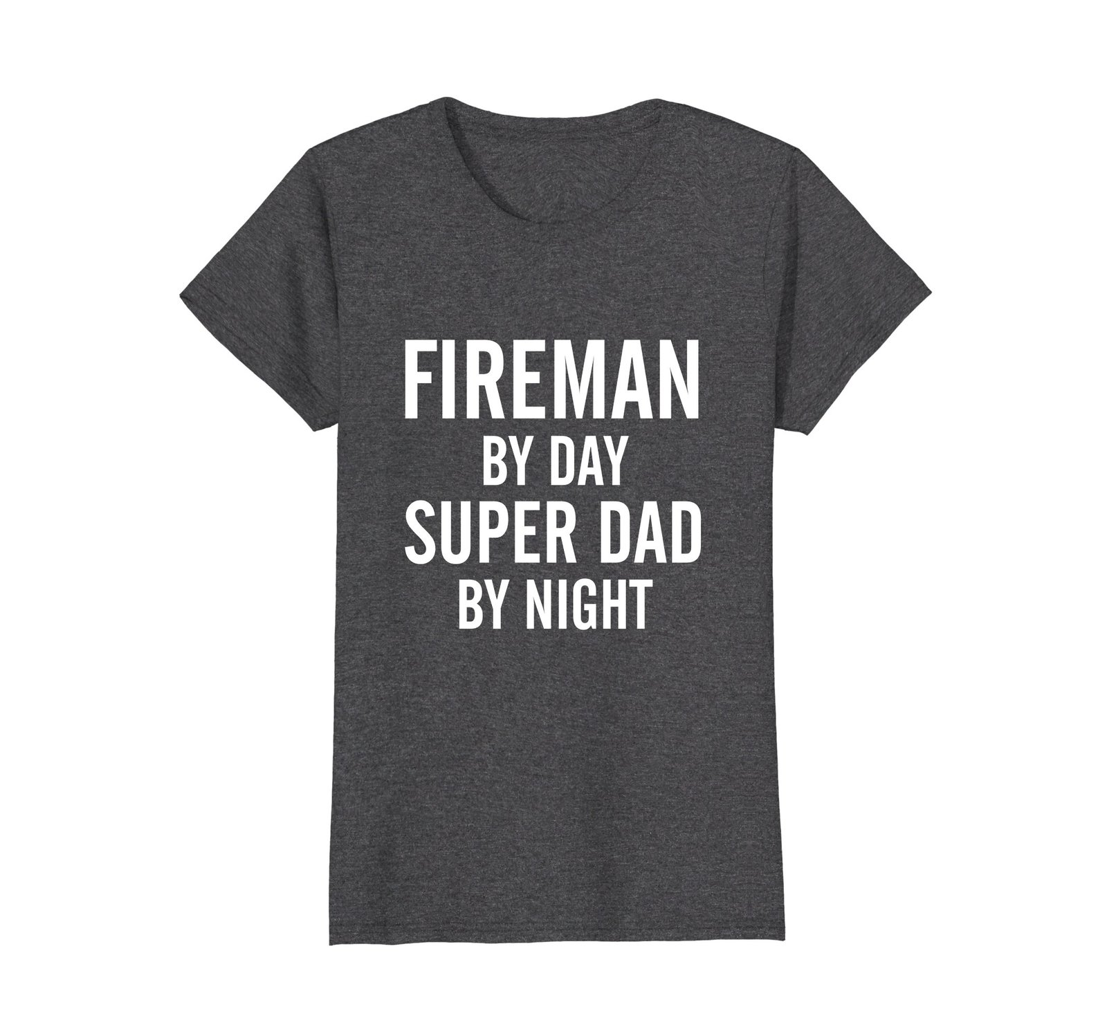 Funny Shirts - Fireman By Day Super Dad By Night Shirt Father's Day Gift Wowen