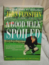 A Good Walk Spoiled : Days and Nights on the PGA Tour by John Feinstein ... - $12.00