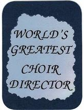 "World's Greatest Choir Director Marching Band Choir Orchestra 3"" x 4"" Love Note  - $2.69"