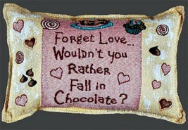 """Forget Love Wouldn't You Rather CHOCOLATE Throw Pillow New 8x11"""" Made In... - $13.81"""