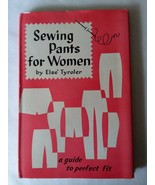 Vtg 1963 Sewing Pants for Women Guide to a Perfect Fit Else Tyroler Hard... - $17.41