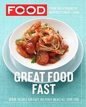 Everyday Food: Great Food Fast: 250 Recipes for Easy, Delicious Meals Al... - $7.99