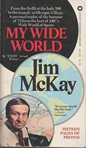 My Wide World [Mass Market Paperback] [Jan 01, 1975] McKay, Jim and (cover desig
