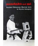 NUNCHAKU AND SAI ANCIENT ORIENTAL MARTIAL ARTS BY RYUSHO SAKAGAMI KARATE... - $24.99