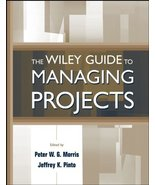 The Wiley Guide to Managing Projects [Hardcover] Peter W. G. Morris and ... - $21.49