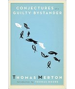 Conjectures of a Guilty Bystander (Image Classic) [Paperback] Merton, Th... - $13.11