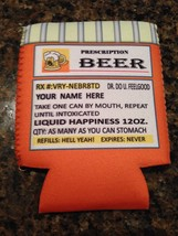PRESCRIPTION BEER KOOZIE GAG JOKE GIFT PERSONALIZE NAME - FREE SHIPPING!!! - $3.46+