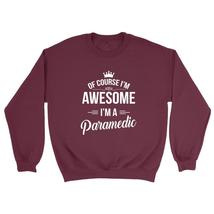 Of course I'm awesome I'm a paramedic profession gift for her for him  o... - $22.50