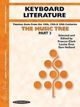 The Music Tree Keyboard Literature: Part 3 -- Timeless Gems from 18th, 19th & 20