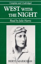 West With the Night (Audio Editions) Markham, Beryl and Harris, Julie - $16.43