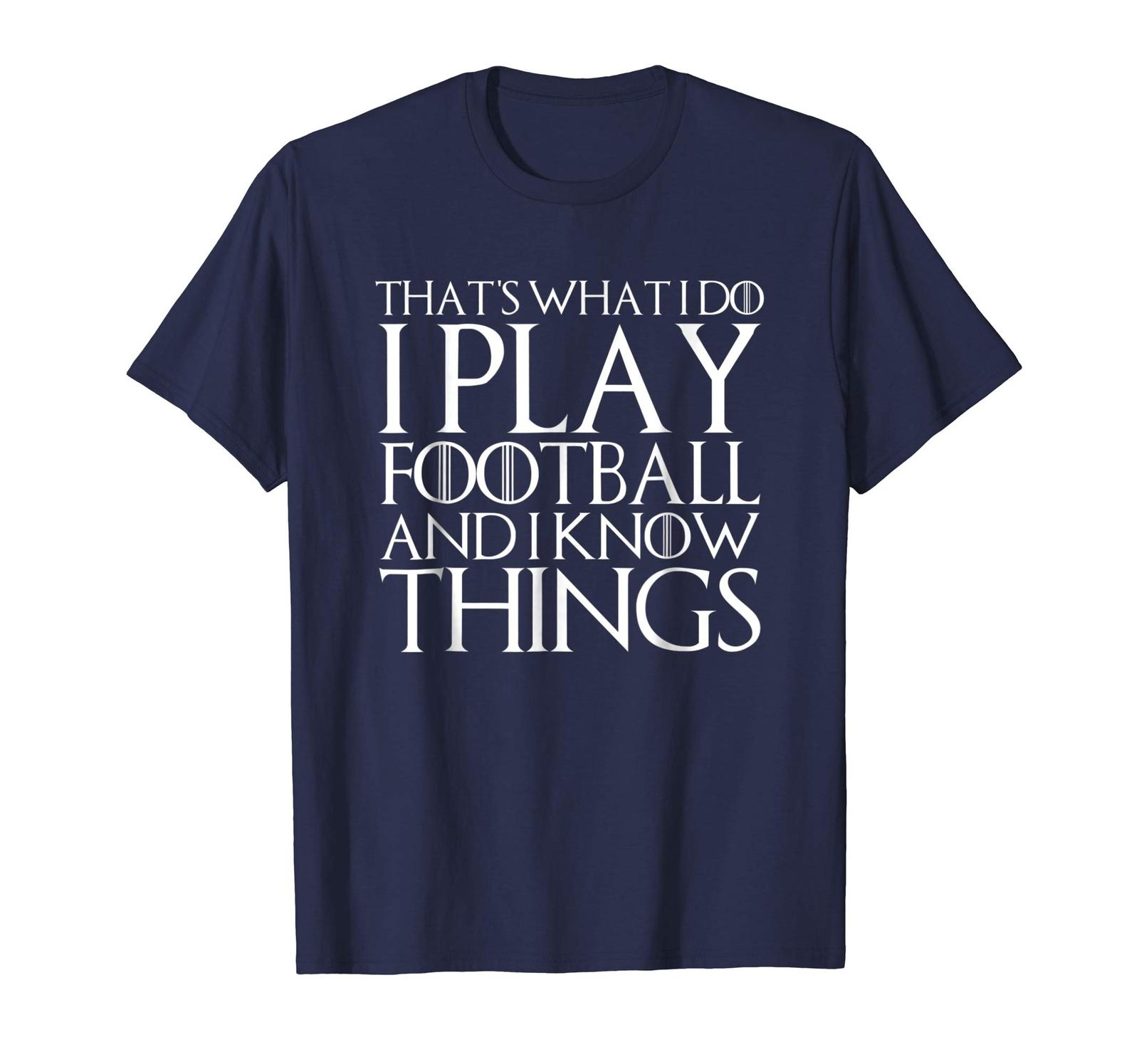 Primary image for Brother Shirts - THAT'S WHAT I DO I PLAY FOOTBALL AND I KNOW THINGS T-Shirt Men