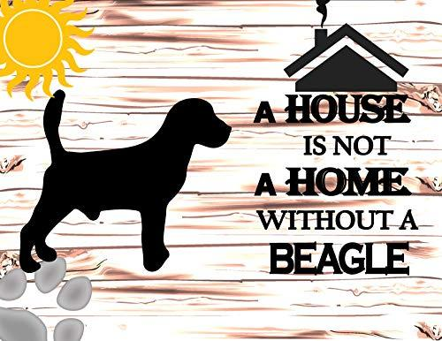 Primary image for Top Shelf Novelties A House is Not A Home Without A Beagle Laminated Dog Sign SP