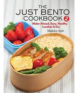 The Just Bento Cookbook 2: Make-Ahead, Easy, Healthy Lunches To Go [Pape... - $39.88