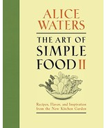 The Art of Simple Food II: Recipes, Flavor, and Inspiration from the New... - $19.39