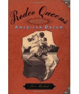 Rodeo Queens and the American Dream : Joan Burbick : New Hardcover  @ZB - $14.50