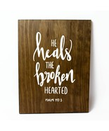He Heals the Broken Hearted Solid Pine Wood Wall Plaque Sign Home Decor - $34.16