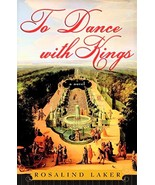 To Dance with Kings by Rosalind Laker - Paperback - Very Good - $3.00