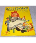 Raggedy Ann and Marcella' s First Day at School Wonder Book 588 - $9.95
