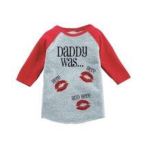 Custom Party Shop Kids Daddy Was Here Valentine's Day 2T Red Raglan - $20.58