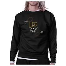 Leg Day Black Sweatshirt Work Out Pullover Fleece Sweatshirts - $20.99+