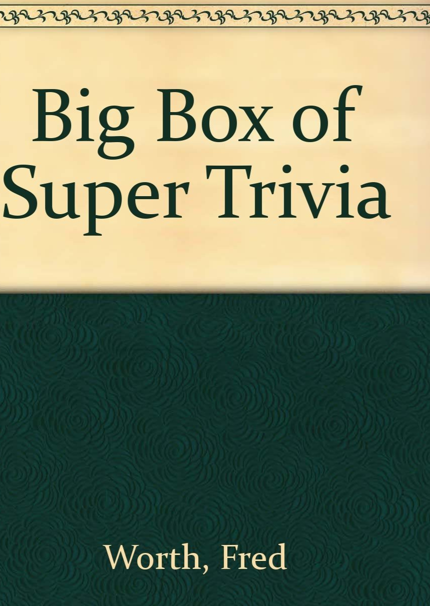 Big Box of Super Trivia By Worth, Fred