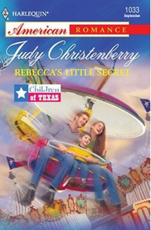 Rebecca's Little Secret: Children Of Texas by Christenberry, Judy