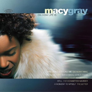 On How Life Is by Macy Gray Cd