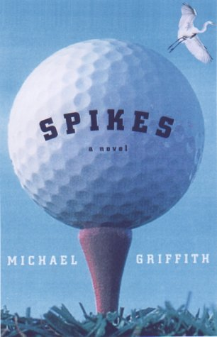 Spikes By Griffith, Michael