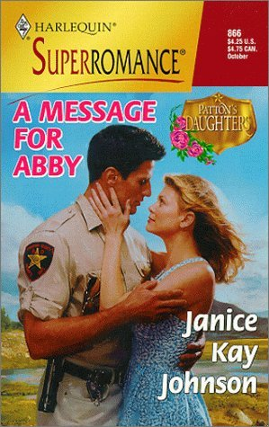 A Message for Abby: Patton's Daughters (Harlequin Superromance No. 866) [Sep ...